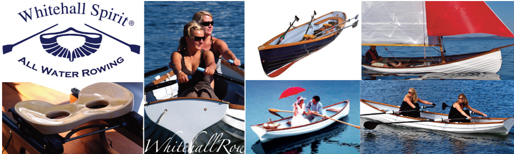 Whitehall Spirit® Rowboats Sculling Boats & Sailboats. World's finest rowing boats. The 'Mountain Bikes of the Sea'